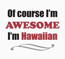 Hawaii Is Awesome Baby Tee