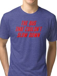 The bus that couldn't slow down – Simpsons, Homer Tri-blend T-Shirt