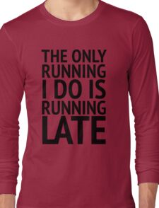 The Only Running  Long Sleeve T-Shirt