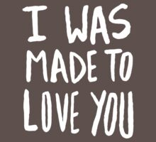 I Was Made to Love You x Mustard Baby Tee