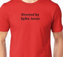 Directed By Spike Jonze Unisex T-Shirt