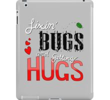 Fixin' Bugs and Getting Hugs! iPad Case/Skin