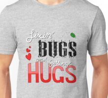 Fixin' Bugs and Getting Hugs! Unisex T-Shirt