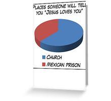 Humor: Jesus Loves You Greeting Card