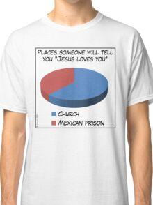 Humor: Jesus Loves You Classic T-Shirt