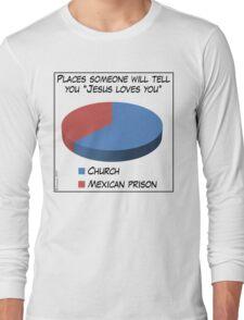 Humor: Jesus Loves You Long Sleeve T-Shirt