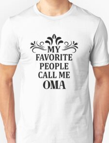 My Favorite People Call Me Oma Unisex T-Shirt