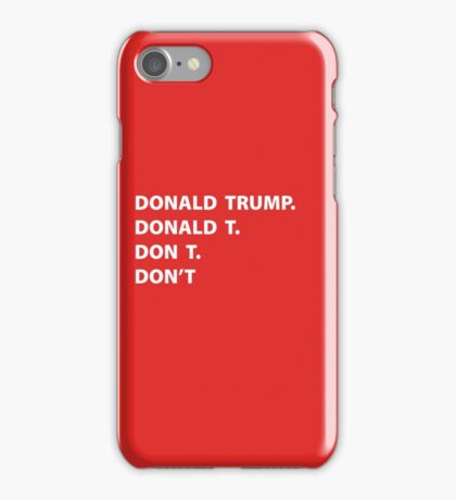 DONALD DON'T iPhone Case/Skin