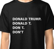 DONALD DON'T Classic T-Shirt