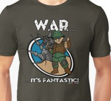 War... It's Fantastic! Unisex T-Shirt