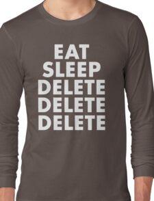 EAT SLEEP DELETE Long Sleeve T-Shirt