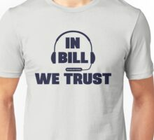 In Bill Belichick We Trust Unisex T-Shirt