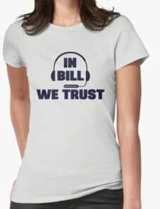 In Bill Belichick We Trust Womens Fitted T-Shirt