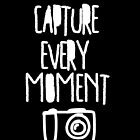 Capture Every Moment by 1DxShirtsXLove