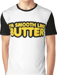 I'm Smooth Like Butter Graphic T-Shirt