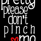Pretty please don't pinch me by 1DxShirtsXLove