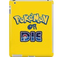 Pokemon or Die iPad Case/Skin