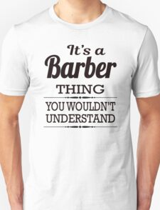 It Is An Barber Thing, You Would Not Understand Unisex T-Shirt
