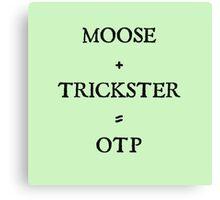 Moose + Trickster= OTP Canvas Print