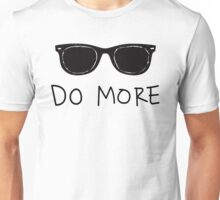 Do More Sunglasses Unisex T-Shirt