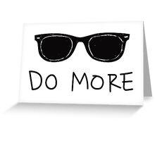 Do More Sunglasses Greeting Card