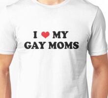 My Gay Moms Unisex T-Shirt