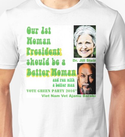 Our 1st Woman President Should Be A Better Woman Unisex T-Shirt