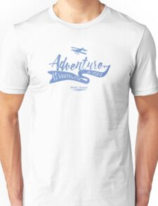 Adventure Quote 2 Unisex T-Shirt