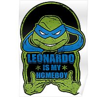 Leo is my Homeboy Poster