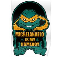 Mike is my Homeboy Poster
