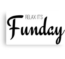 Relax its fun day cool girly elegant typographic text Canvas Print