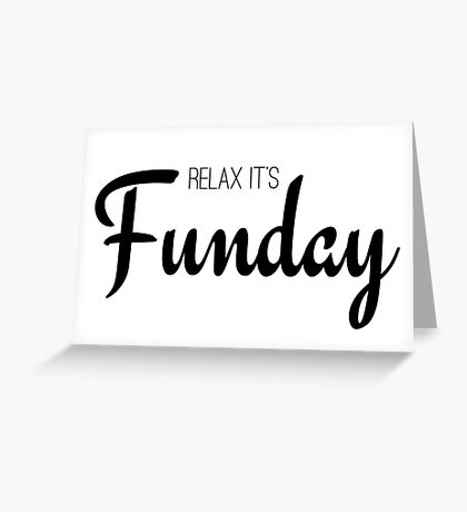 Relax its fun day cool girly elegant typographic text Greeting Card