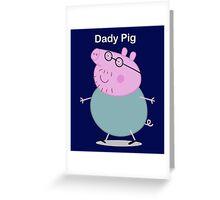 daddy pig Greeting Card