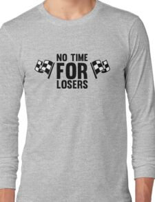 No time for losers funny cool champions and winners Long Sleeve T-Shirt