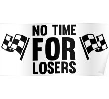 No time for losers funny cool champions and winners Poster