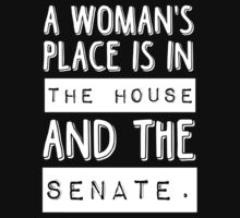 A woman's place is in the house and the senate by datthomas