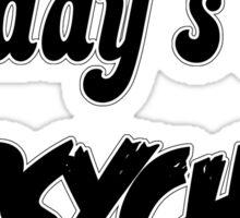 Daddy's lil psycho Sticker