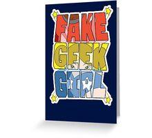 FAKE GEEK GIRL Greeting Card