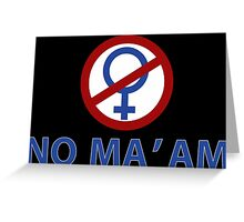 NO MA'AM Funny Tv Show Quotes Greeting Card