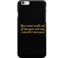 """You never walk out... """"Taylor Kitsch"""" Gym Motivational Quote iPhone Case/Skin"""