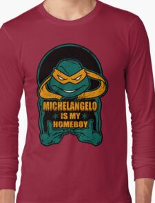 Mike is my Homeboy Long Sleeve T-Shirt