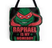 Raph is my Homeboy Tote Bag