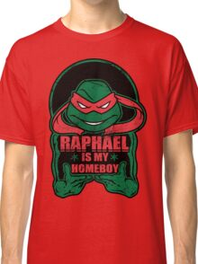 Raph is my Homeboy Classic T-Shirt