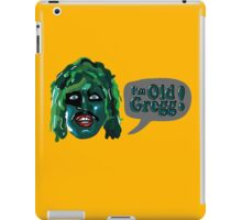 I'm Old Gregg! - The Mighty Boosh Characters iPad Case/Skin