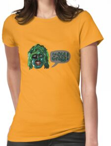I'm Old Gregg! - The Mighty Boosh Characters Womens Fitted T-Shirt