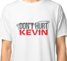 Don't Hurt Kevin! Classic T-Shirt