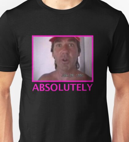 ABSOLUTELY Unisex T-Shirt