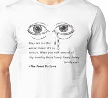 Lonely Eyes - The Front Bottoms Unisex T-Shirt