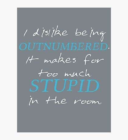 BBC Sherlock I dislike being outnumbered Photographic Print