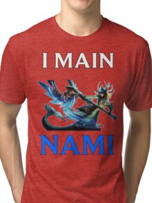 I main Nami - League of Legends Tri-blend T-Shirt